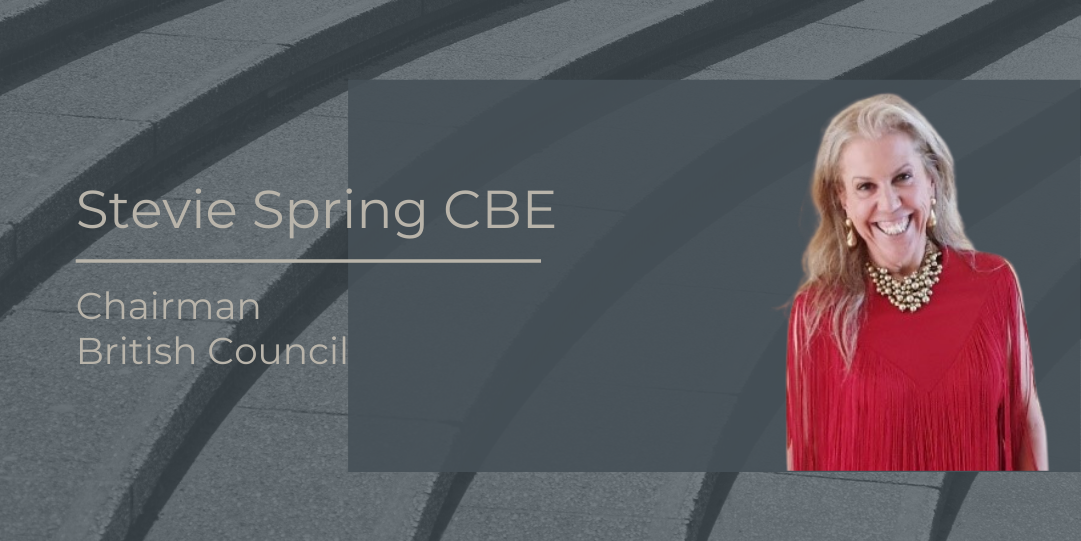 Interview with Stevie Spring Chairman British Council