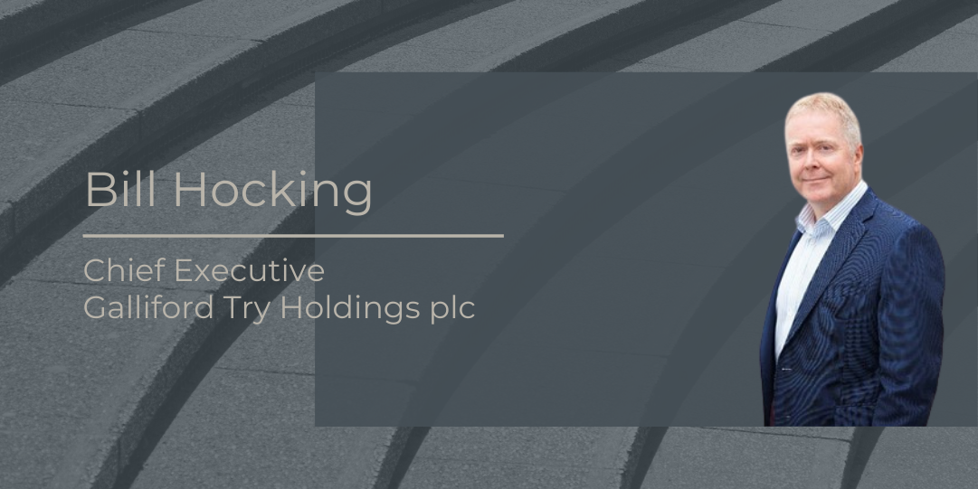 Bill Hocking, Chief Executive, Galliford Try Holdings plc