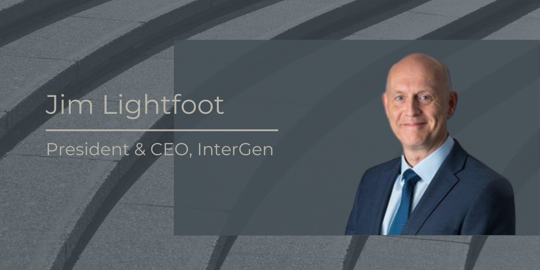 Jim Lightfoot, President & CEO, InterGen